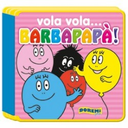 LIBRI IN CARTONE - BARBAPAPA8 QUADROTTINO - VOLA VOLA..